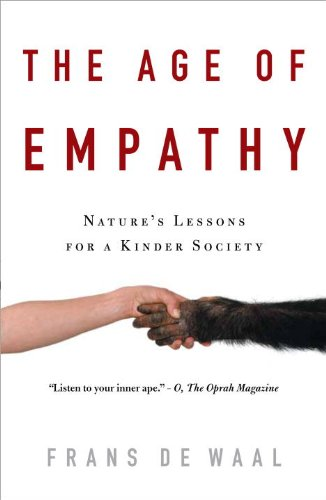 The Age of Empathy: Nature's Lessons for a Kinder Society 9780307407771