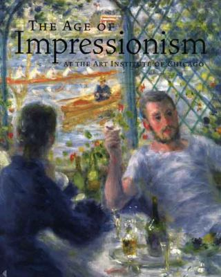The Age of Impressionism at the Art Institute of Chicago 9780300136784