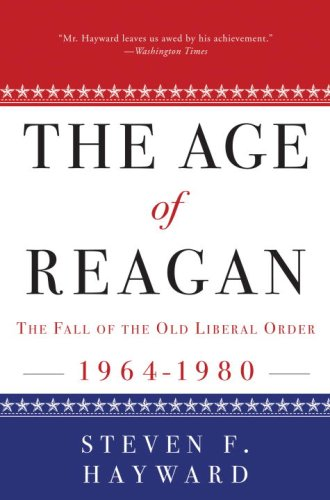 The Age of Reagan: The Fall of the Old Liberal Order, 1964-1980 9780307453693