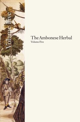 The Ambonese Herbal, Volume 5: Book XII: Concerning the Little Sea Trees, and Stony Sea Growths, Which Resemble Plants; Auctuarium, or Augmentation o 9780300153743