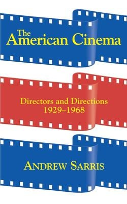 The American Cinema: Directors and Directions 1929-1968 9780306807282