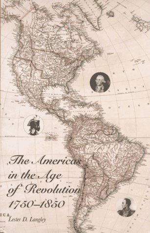 The Americas in the Age of Revolution: 1750-1850 9780300066135