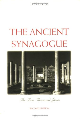 The Ancient Synagogue: The First Thousand Years - 2nd Edition