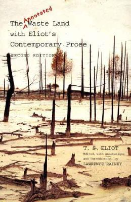 The Annotated Waste Land with Eliot's Contemporary Prose 9780300119947