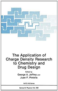 The Application of Charge Density Research to Chemistry and Drug Design 9780306438806