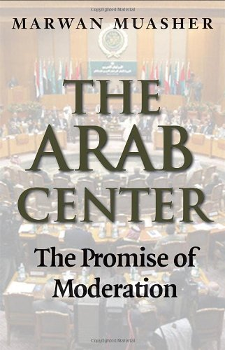 The Arab Center: The Promise of Moderation 9780300123005