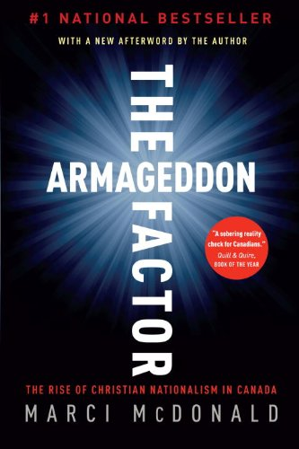 The Armageddon Factor: The Rise of Christian Nationalism in Canada 9780307356475
