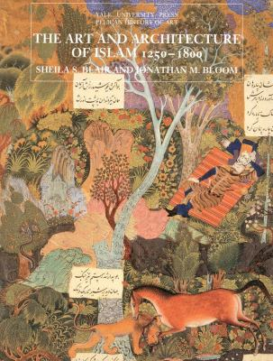 The Art and Architecture of Islam, 1250-1800 9780300064650