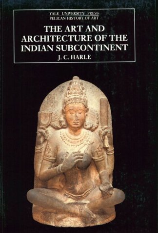 The Art and Architecture of the Indian Subcontinent: Second Edition - 2nd Edition