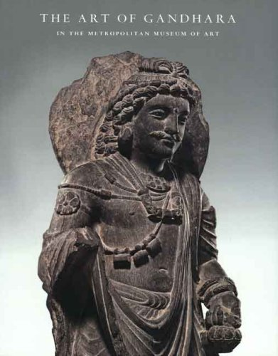 The Art of Gandhara in the Metropolitan Museum of Art 9780300120271