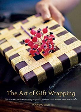 The Art of Gift Wrapping: 50 Innovative Ideas Using Organic, Unique, and Uncommon Materials 9780307408471