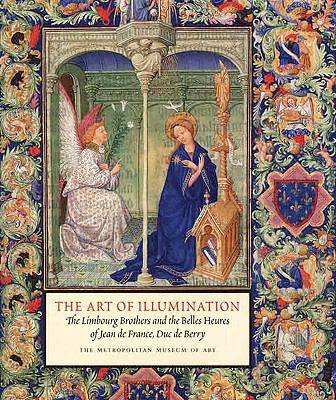 The Art of Illumination: The Limbourg Brothers and the Belles Heures of Jean de France, Duc de Berry 9780300136715