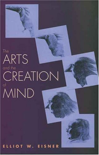 The Arts and the Creation of Mind 9780300105117