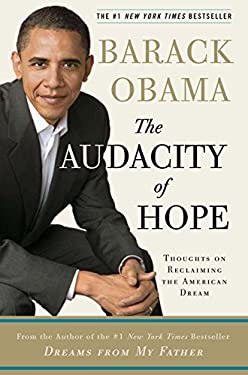 The Audacity of Hope: Thoughts on Reclaiming the American Dream 9780307237699