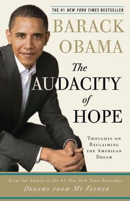 The Audacity of Hope: Thoughts on Reclaiming the American Dream 9780307237705