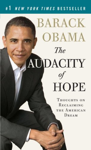 The Audacity of Hope: Thoughts on Reclaiming the American Dream 9780307455871