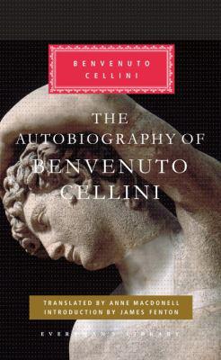 The Autobiography of Benvenuto Cellini 9780307592743