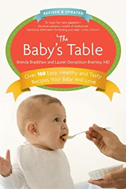 The Baby's Table: Over 150 Easy, Healthy and Tasty Recipes Your Baby Will Love 9780307358837