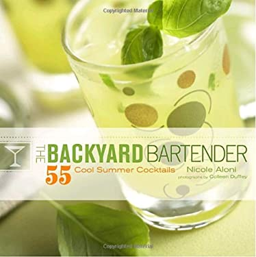 The Backyard Bartender: 55 Cool Summer Cocktails 9780307381057