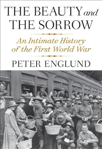 The Beauty and the Sorrow: An Intimate History of the First World War 9780307593863