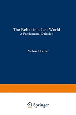 The Belief in a Just World: A Fundamental Delusion 9780306404955