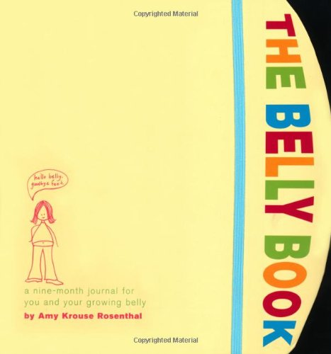 The Belly Book: A Nine-Month Journal for You and Your Growing Belly