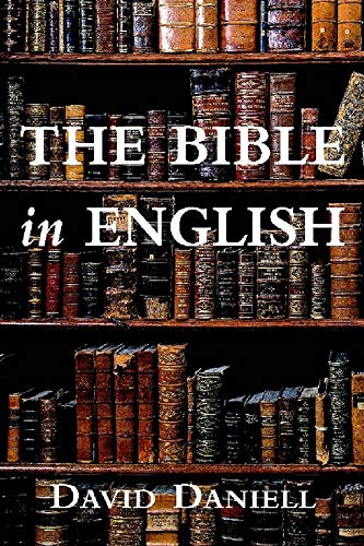 The Bible in English: Its History and Influence 9780300099300