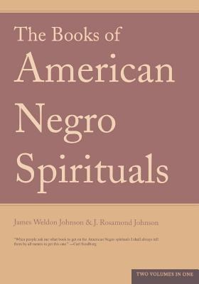 The Books of American Negro Spirituals: Two Volumes in One 9780306812026