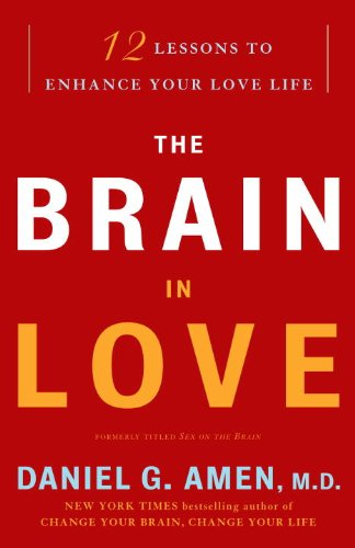 The Brain in Love: 12 Lessons to Enhance Your Love Life 9780307587893