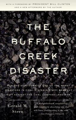 The Buffalo Creek Disaster: How the Survivors of One of the Worst Disasters in Coal-Mining History Brought Suit Against the Coal Company -- And Wo 9780307388490