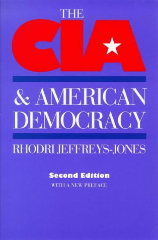 The CIA and American Democracy: Second Edition 9780300077377