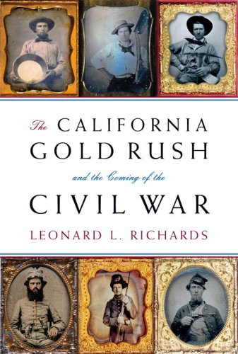 The California Gold Rush and the Coming of the Civil War 9780307265203