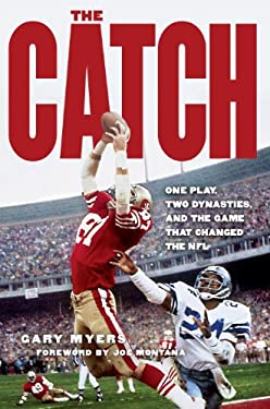 The Catch: One Play, Two Dynasties, and the Game That Changed the NFL 9780307409089