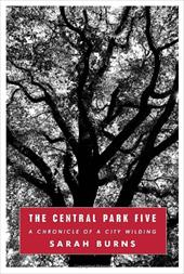 The Central Park Five: A Chronicle of a City Wilding 11655862