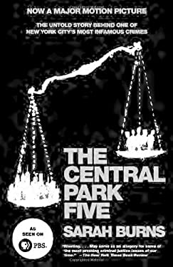 The Central Park Five: The Untold Story Behind One of New York City's Most Infamous Crimes 9780307387981