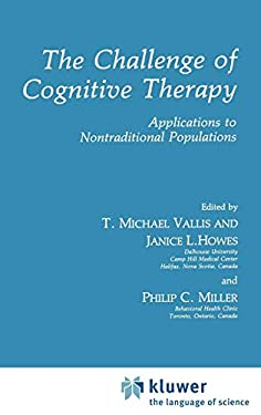 The Challenge of Cognitive Therapy: Applications to Nontraditional Populations 9780306436291