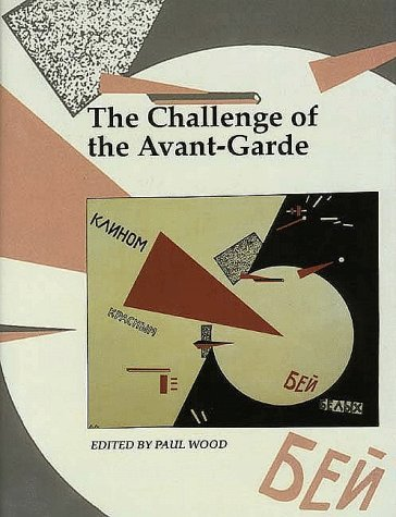 The Challenge of the Avant-Garde 9780300077629