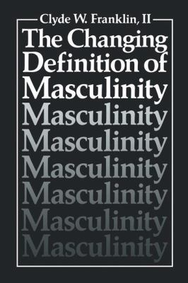 The Changing Definition of Masculinity 9780306415548