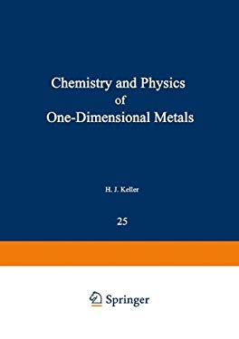 The Chemistry and Physics of One-Dimensional Metals 9780306357251