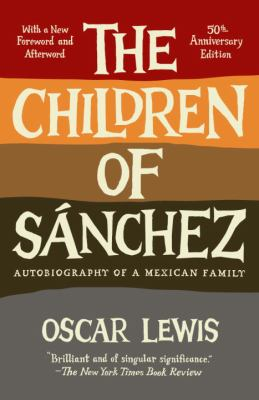 The Children of Sanchez: Autobiography of a Mexican Family 9780307744531