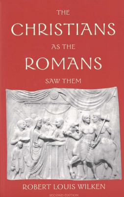 The Christians as the Romans Saw Them 9780300098396