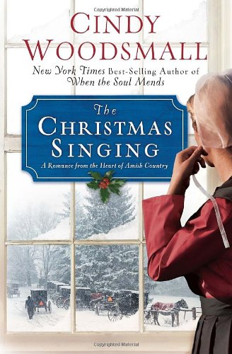 The Christmas Singing: A Romance from the Heart of Amish Country 9780307446541