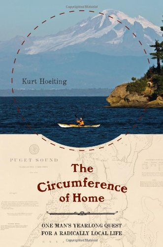 The Circumference of Home: One Man's Yearlong Quest for a Radically Local Life 9780306817748