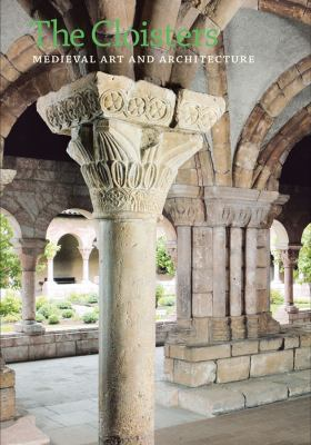 The Cloisters: Medieval Art and Architecture, Revised and Updated Edition 9780300187205