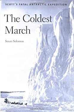 The Coldest March: Scott's Fatal Antarctic Expedition 9780300089677