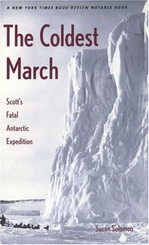 The Coldest March: Scott's Fatal Antarctic Expedition 9780300099218