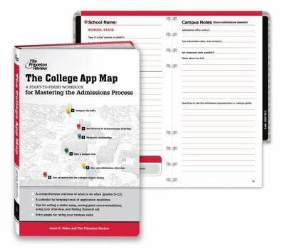 The College App Map: A Start-To-Finish Workbook for Mastering the Admissions Process 9780307453129