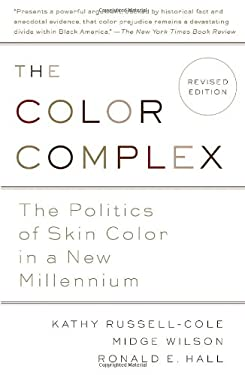 The Color Complex (Revised): The Politics of Skin Color in a New Millennium 9780307744234