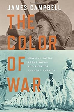 The Color of War: How One Battle Broke Japan and Another Changed America 9780307461216