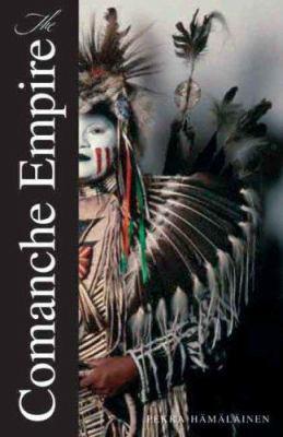 The Comanche Empire 9780300126549